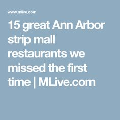 15 great Ann Arbor strip mall restaurants we missed the first time | MLive.com