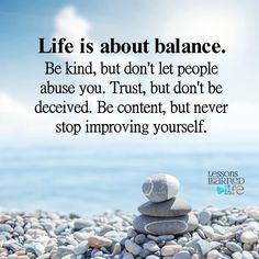life is about balance Up Quotes, Great Quotes, Positive Quotes, Quotes To Live By, Life Quotes, Inspirational Quotes, Motivational Quotes, Lessons Learned In Life, Life Lessons