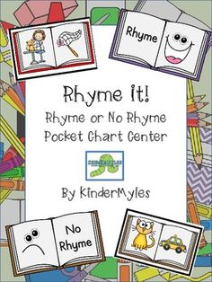 Pocket Chart Center  Sort cards by rhyme or no rhyme.  Cards feature open books with 2 pictures. Also great with word families.