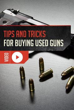 Tips and Tools for Buying a Used Handgun | The Ultimate Guide To Purchasing Used Guns by Gun Carrier http://guncarrier.com/buying-a-used-handgun/