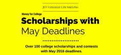 Scholarships with May 2016 deadlines   Over 100 scholarships and contests with May 2016 deadlines   JLV College Counseling Blog