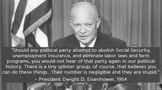 Once upon a time, Republicans weren't so stupid - even though a good part of them opposed SS and Medicare right from the beginning. Considering where they are nowadays, that was a good time...