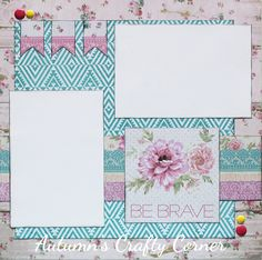 Be Brave - Premade Scrapbook Page 12x12 Layout