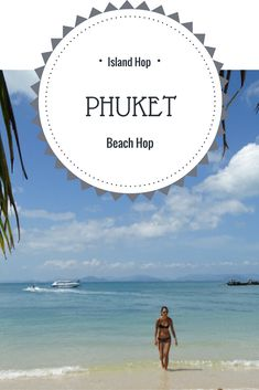 Phuket, a place of islands and beaches.