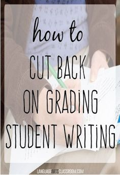 How to cut back on grading student writing.