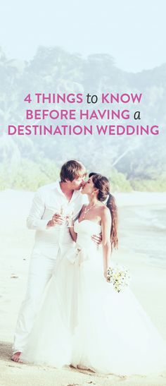 4 things to know before you have a destination wedding