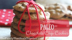 The Ultimate Paleo Chocolate Chip Cookies Recipe - The Family That Heals Together