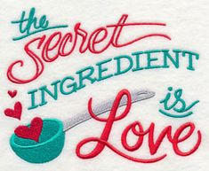 Machine Embroidery Designs at Embroidery Library! - Free  Machine Embroidery Designs  Secret Ingredient is Love - I got all sizes