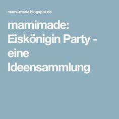 mamimade: Eiskönigin Party - eine Ideensammlung