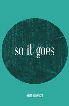 "Kurt Vonnegut - ""So it goes."""