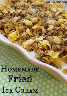 Homemade Fried Ice Cream Recipe ~ super easy and yummy!