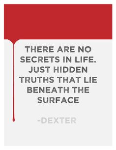 There Are No Secrets In Life Just Hidden Truths That Lie Beneath The Surface