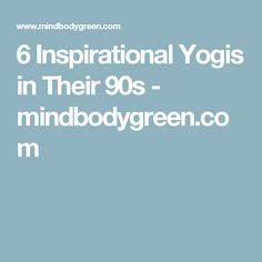 6 Inspirational Yogis in Their 90s - mindbodygreen.com