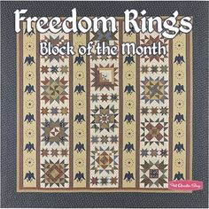 Freedom Rings Block of the Month - Receive one block at a time and then you have a complete quilt after 7 months!