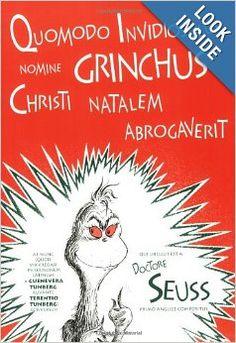Quomodo Invidiosulus Nomine Grinchus Christi Natalem Abrogaverit: How the Grinch Stole Christmas in Latin (Latin Edition): Dr. Seuss, Dr. Se...