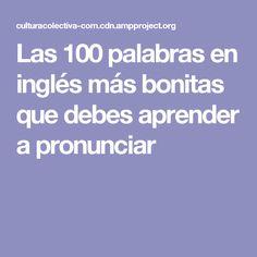 Las 100 palabras en inglés más bonitas que debes aprender a pronunciar
