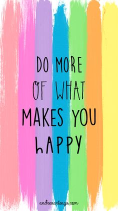 Do+more+of+what+makes+you+happy.png 900×1.600 píxeles