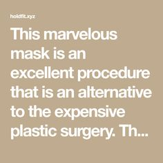 This marvelous mask is an excellent procedure that is an alternative to the expensive plastic surgery. The recipe is of a mask for face lifting that can remove even 10 years from your face. This mask will become an alternative to the many cosmetic treatments in beauty salons. In addition to being cost-effective, its effect…