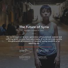 The world must act to save a generation of traumatised, isolated and suffering Syrian children from catastrophe. If we do not move quickly, this generation of innocents will become lasting casualties of an appalling war. Syrian Children, Military Intervention, Executive Summary, Acting, Hold On, Peace, War, Motivation, Design Inspiration