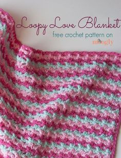 Loopy Love Blanket - a free #crochet pattern in a variety of sizes!