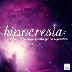 """Quienlodira Creaciones   Verdad verdadera """"La Hipocresía es el arte de exigir  aquello que no se practica"""" #quienlodira"""