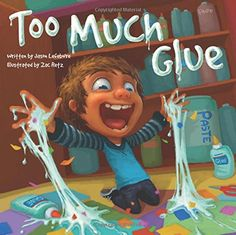 Too Much Glue - hilarious story about a boy who uses way too much glue... and the creativity that ensues
