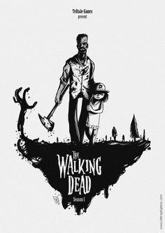 The walking dead. Comic illustration and the text makes it very brutal. The Walking Dad, Walking Dead Season, The Walking Dead Telltale, Empire, Android, Black And White Posters, Alternative Movie Posters, Love Illustration, Sketch Painting