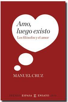 나는 사랑한다, 고로 존재한다   by Manuel Cruz 2010년 출간, 252 페이지, 에세이   수상내역: 스페인 에스파사 에세이상 수상 Espasa Essay Award   사르트르, 헤이데거, 푸코….그들은 사랑에 대해 뭐라고 말 했을까? 그들은 어떤 사랑을 했을까? 플라톤에게 사랑은 에너지였고 스피노자에게는 결핍이었다. 우리가 불완전하기때문에 사랑한다고….우리는 어떤 결핍을 느끼기에 사랑한다고 그는 말했다. <나는 사랑한다, 고로 존재한다> 에서 마누엘 크루스 교수는 사르트르와 시몬 드 보브아르의 사랑, 플라톤의 에로티시즘, 스피노자의 좌절과 니체의 실패한 사랑등에 대한 이야기를 흥미진진하게 풀어 놓는다. 그들의 사랑에 대한 이야기를 통해서 우리는 중요한 사상가들의 삶과 그들이 살았던 시대의 독특한 문화를 엿볼 수 있다. 마누엘 크루스 교수는 스페인 바르셀로나대학에서 철학을 가르친다. 유럽과 미국 여러 대학에서도 가르쳤다...