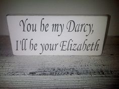 Yes please.  Pride and Prejudice Wedding Sign Anniversary by AndTheSignSays, $24.00