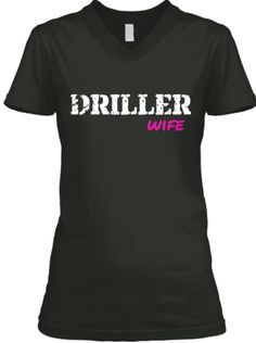 Last Day to Order Your Driller Wife Shirt!!! Other titles are available for a limited time including Oilfield Wife, Wireline Wife, and Roughneck Wife! $25.00 + $3.85 s&h!