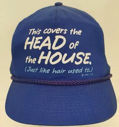 568ddcbbe66 This Covers the Head of House Just Like Hair Used To Blue Funny Snapback  Dad Hat