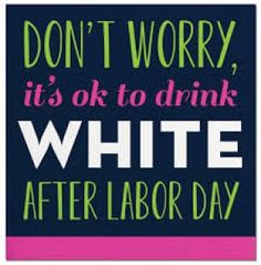 Don't Worry It's OK to Drink White After Labor Day - Beverage Napkin