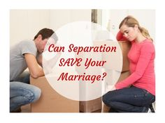 Can Separation Save a Marriage? (3 Ways to Use it to Save Your Marriage)
