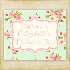Shabby+Chic++Birthday+or+Baby+Shower++Welcome+by+FourLeafPrints,+$6.00