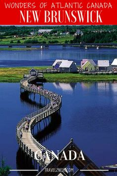 With a history of European settlement dating from the early 1600s, New Brunswick's human heritage is a sister story to its Atlantic Canadian cousins.