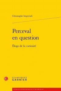 Perceval en question : éloge de la curiosité / Christophe Imperiali, 2015 http://bu.univ-angers.fr/rechercher/description?notice=000806036