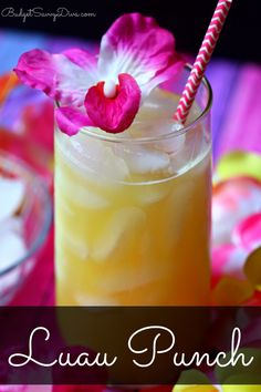 Luau Punch - would add pineapple vodka in place of some of the juice and maybe some malibu to make it an adult drink!
