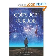 God's Job, Our Job: Knowing the Difference Makes All the Difference: Michael Wm. Schick: 9781935391937: Amazon.com: Books