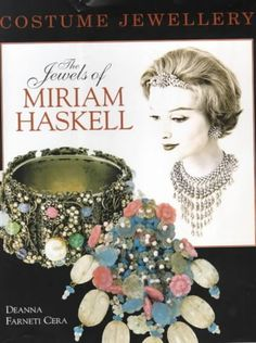 Costume Jewellery: Jewels of Miriam Haskell by Deanna Farneti Cera http://www.amazon.co.uk/dp/1851492631/ref=cm_sw_r_pi_dp_lownub0DJE9EJ