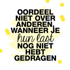 E-mail - Lesley Hermans - Outlook Wisdom Quotes, True Quotes, Words Quotes, Best Quotes, Sayings, Strong Quotes, Positive Quotes, Dutch Words, Dutch Quotes