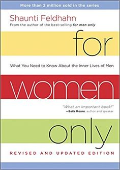 For Women Only, Revised and Updated Edition: What You Need to Know About the Inner Lives of Men: Shaunti Feldhahn: 8601405579331: AmazonSmile: Books