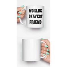 Worlds Okayest Friend Funny Mug Gifts for Him Meme Mug Unique Mug... ($14) ❤ liked on Polyvore featuring home, kitchen & dining, drinkware, drink & barware, home & living, mugs, silver and silver mug