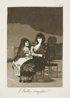 "Francisco de Goya: ""Bellos consejos"". Serie ""Los caprichos"" [15]. Etching, aquatint and burin on paper, 215 x 151 mm , 1797-99. Museo Nacional del Prado, Madrid, Spain"