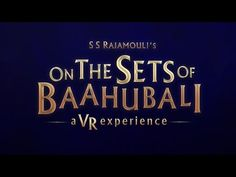 On The Sets Of Baahubali – A VR Experience - Tollywood Cinema News - Filmyflow