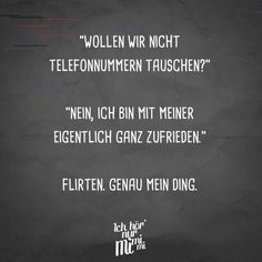 """Do not we want to swap phone numbers?"" ""No, I b - Lustiger Sarkasmus - Humor Quotes About Everything, Visual Statements, Sarcastic Quotes, Funny Quotes About Life, True Words, Funny Cute, Funny Jokes, Quotations, Motivational Quotes"