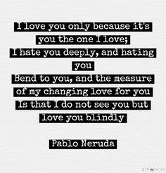 Pablo Neruda, amor y odio