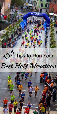 Do you want to run your best half marathon? Here are 13.1 tips that will get you to the finish line!