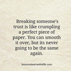 true....whether it`s a friend,lover or a family....it is never the same again.