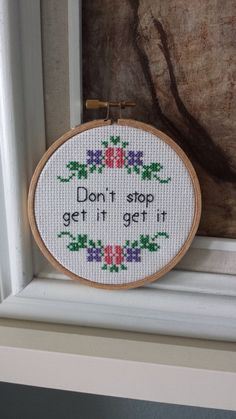 Don't Stop Get It Get It Cross Stitch Pattern by StitchItRealGood on Etsy https://www.etsy.com/listing/260568293/dont-stop-get-it-get-it-cross-stitch
