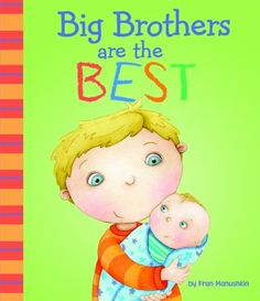 Big Brothers Are the Best (Fiction Picture Books) by Fran Manushkin,http://www.amazon.com/dp/1404872248/ref=cm_sw_r_pi_dp_1qeIsb18YDRSTXEP